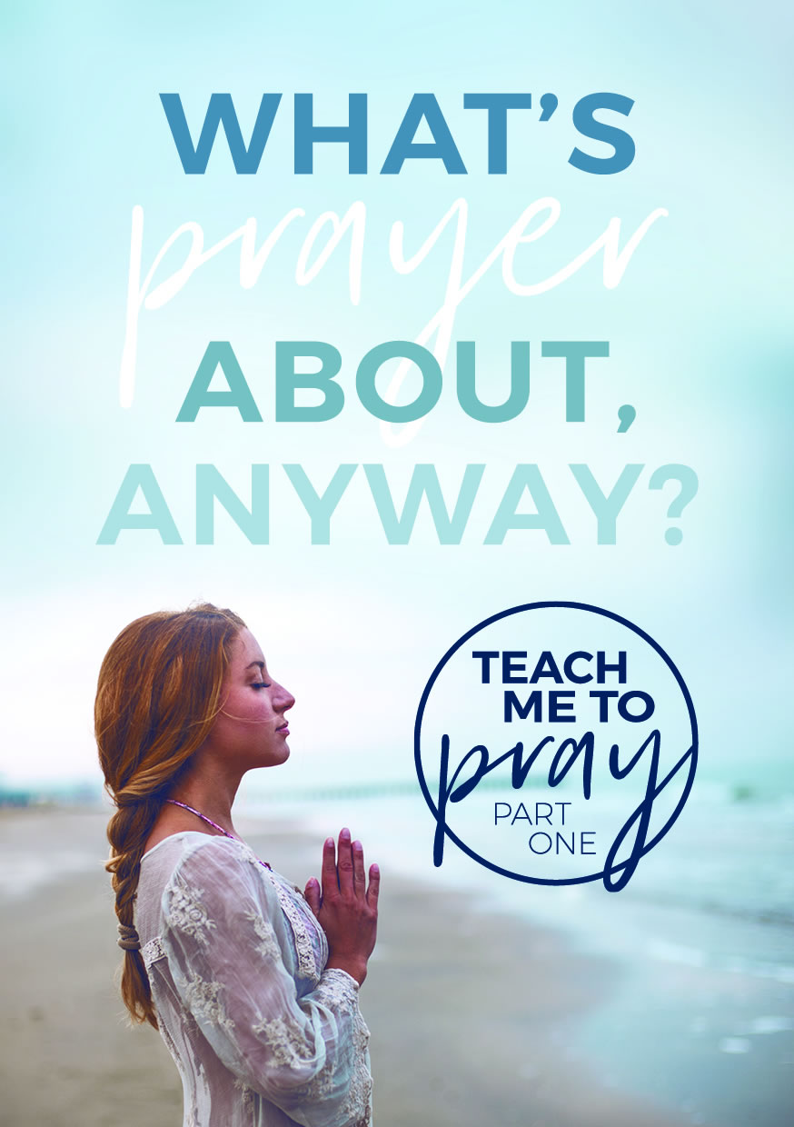 What's prayer about, anyway?